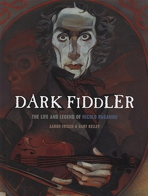Dark Fiddler By Frisch, Aaron/ Kelley, Gary (ILT)