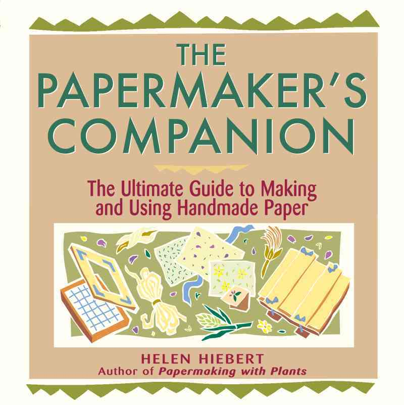 The Papermaker's Companion By Hiebert, Helen